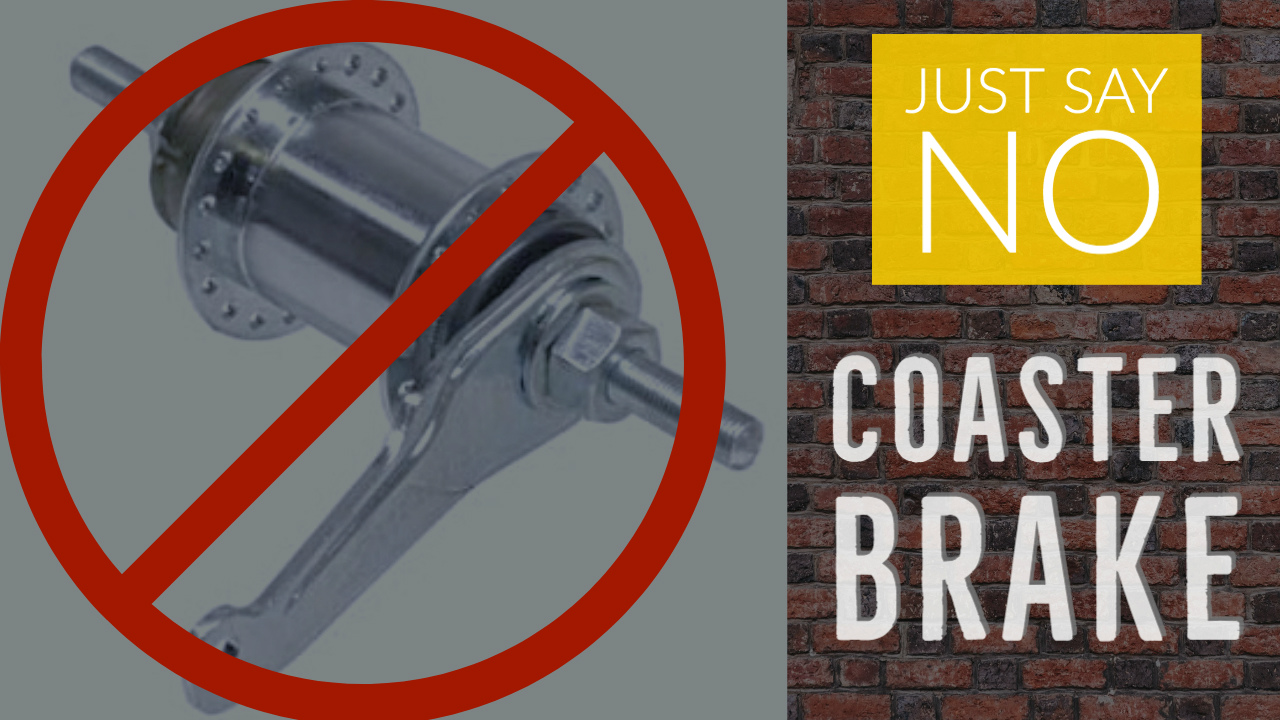 Just Say No To The Coaster Brake The Bike Dads